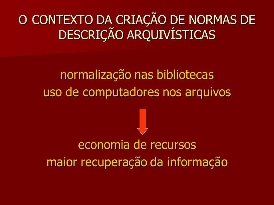 O CONTEXTO DA CRIAÇÃO DE NORMAS DE DESCRIÇÃO ARQUIVÍSTICAS