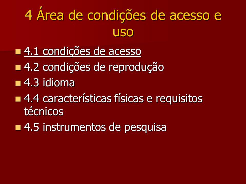 4 Área de condições de acesso e uso