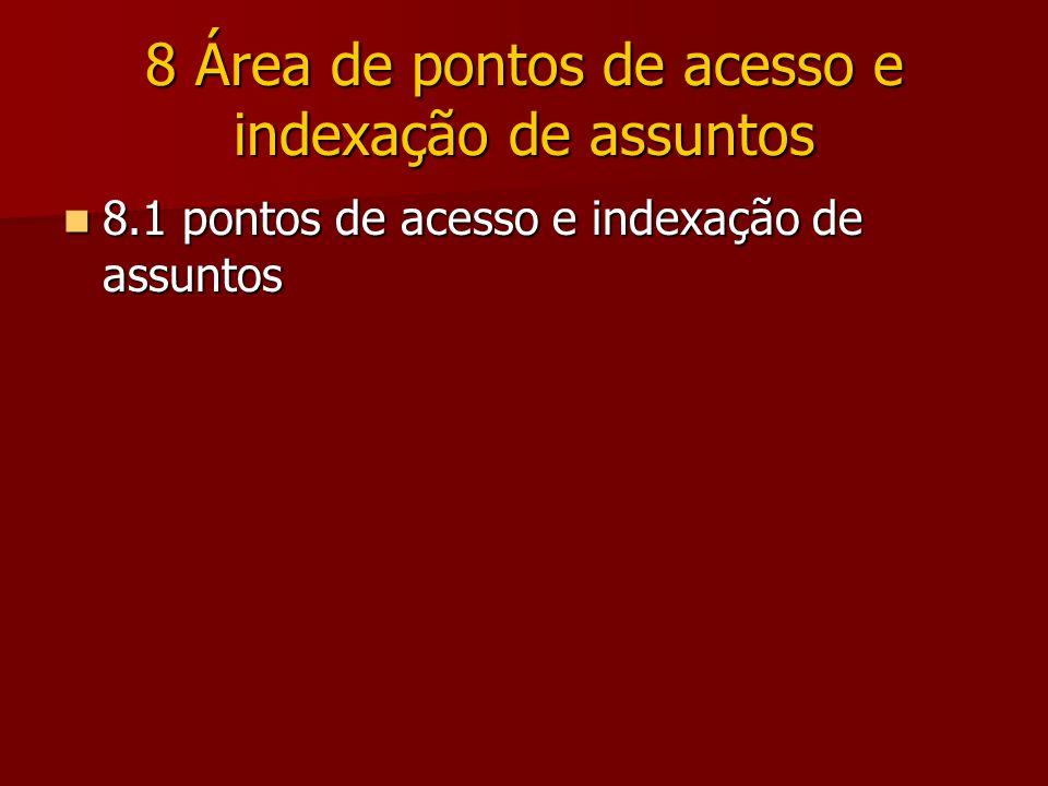 8 Área de pontos de acesso e indexação de assuntos