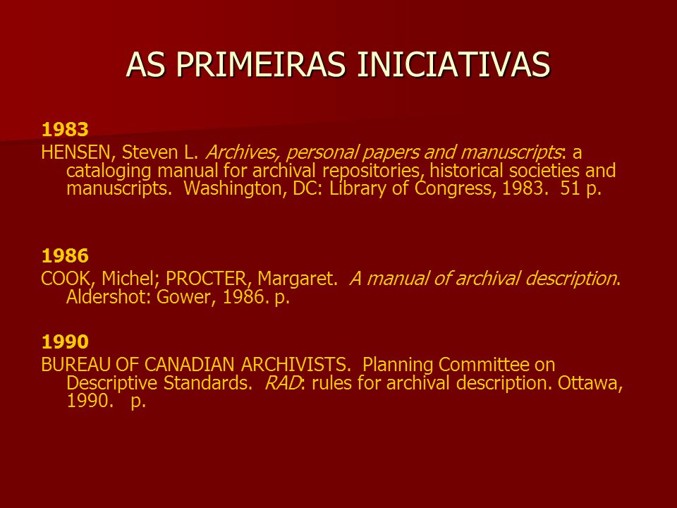 AS PRIMEIRAS INICIATIVAS