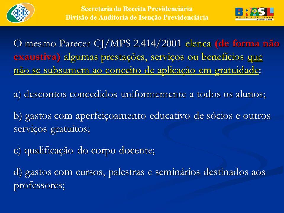 a) descontos concedidos uniformemente a todos os alunos;