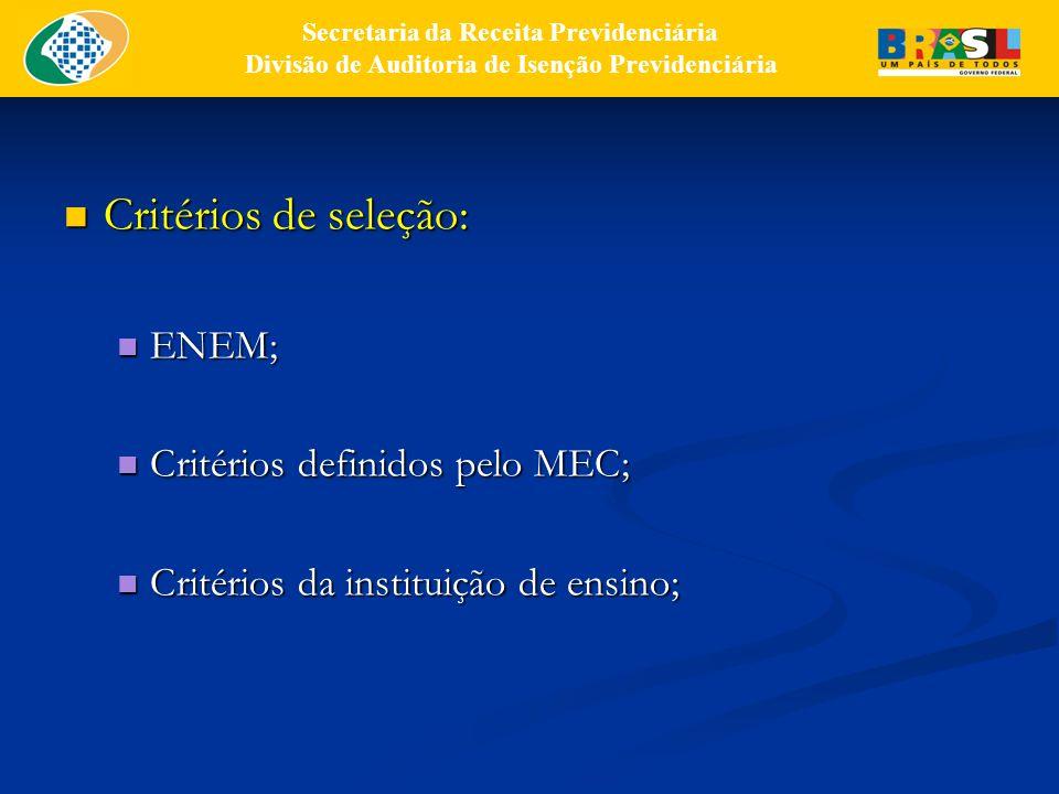 Critérios de seleção: ENEM; Critérios definidos pelo MEC;