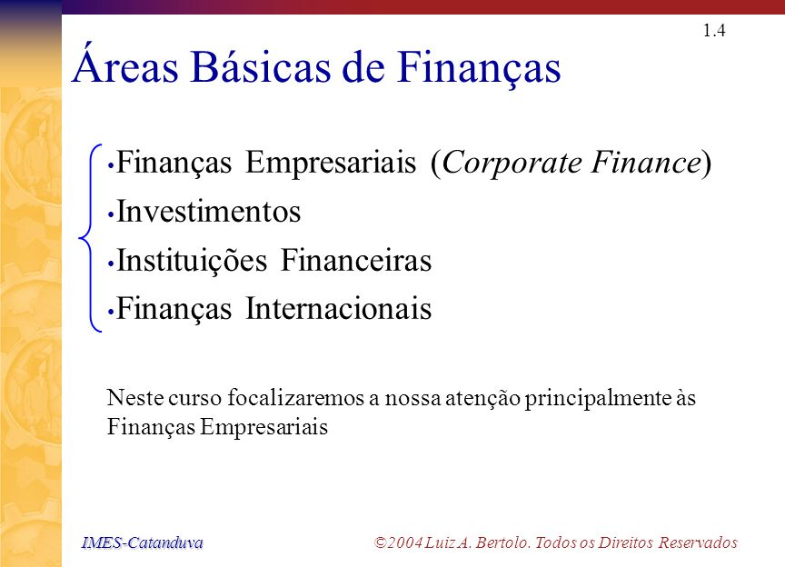 Áreas Relacionadas As Finanças estão estreitamente relacionadas com
