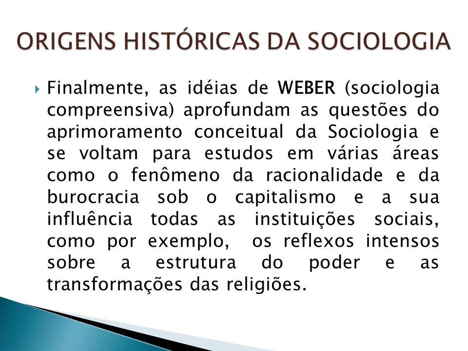 ORIGENS HISTÓRICAS DA SOCIOLOGIA