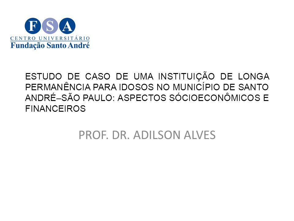 ESTUDO DE CASO DE UMA INSTITUIÇÃO DE LONGA PERMANÊNCIA PARA IDOSOS NO MUNICÍPIO DE SANTO ANDRÉ–SÃO PAULO: ASPECTOS SÓCIOECONÔMICOS E FINANCEIROS