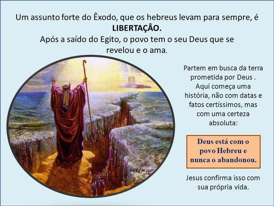 Após a saído do Egito, o povo tem o seu Deus que se revelou e o ama.