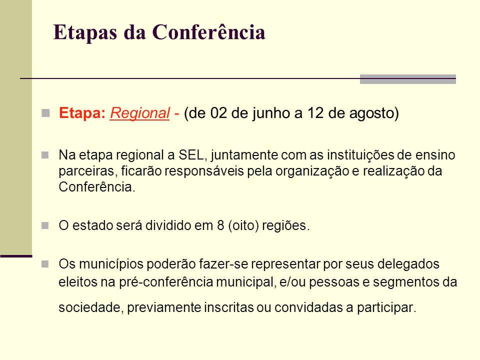 Etapas da Conferência Etapa: Regional - (de 02 de junho a 12 de agosto)