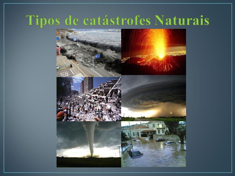 Tipos de catástrofes Naturais