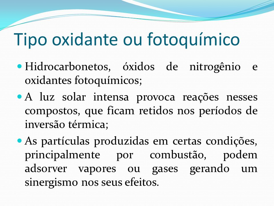 Tipo oxidante ou fotoquímico