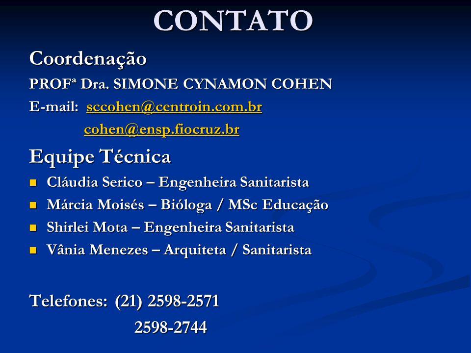 CONTATO Coordenação Equipe Técnica Telefones: (21) 2598-2571 2598-2744