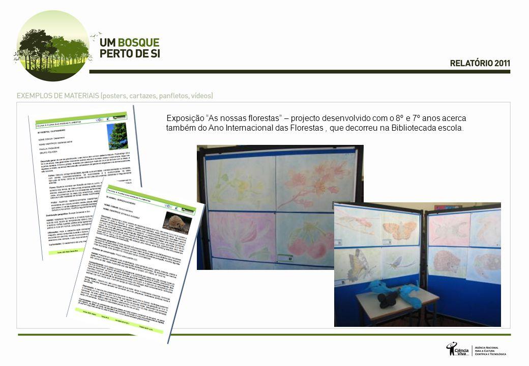 Exposição As nossas florestas – projecto desenvolvido com o 8º e 7º anos acerca também do Ano Internacional das Florestas , que decorreu na Bibliotecada escola.