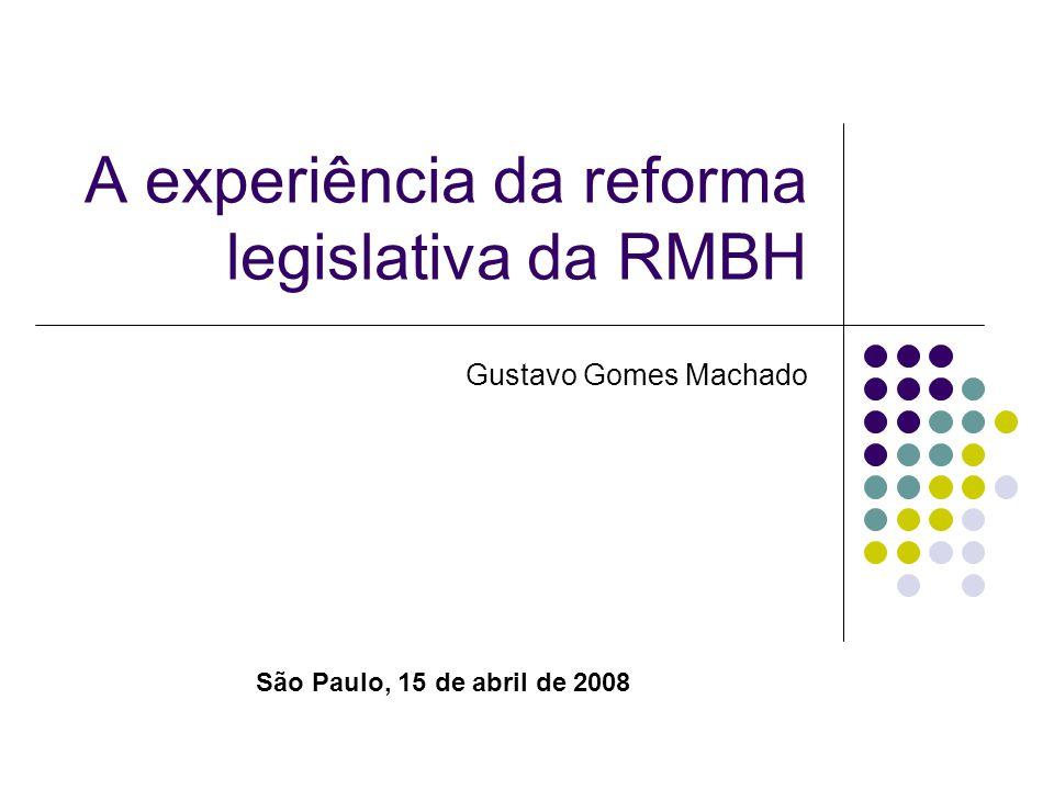 A experiência da reforma legislativa da RMBH