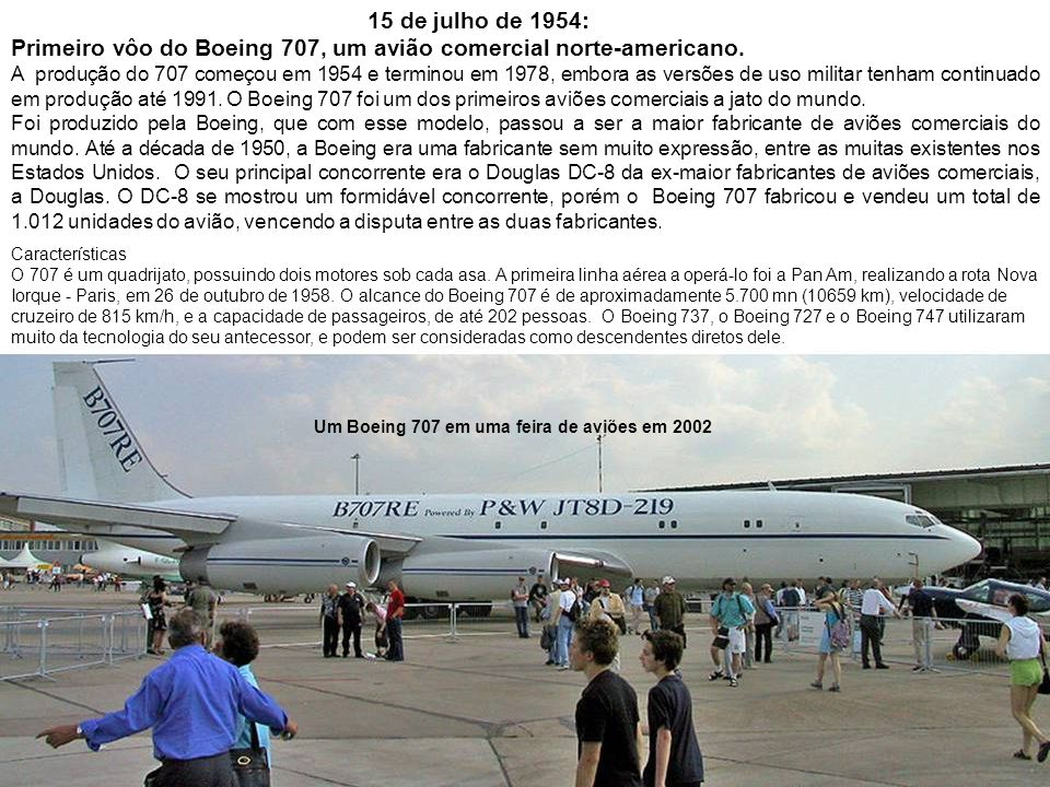 Primeiro vôo do Boeing 707, um avião comercial norte-americano.