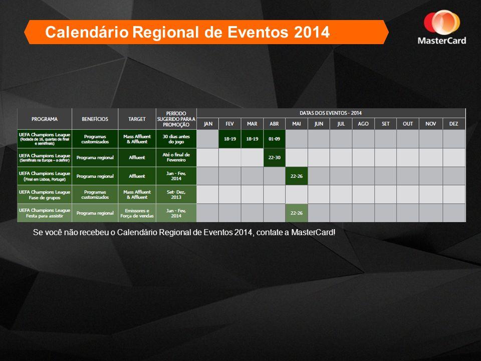 2013 Calendar of Regional Events Calendário Regional de Eventos 2014