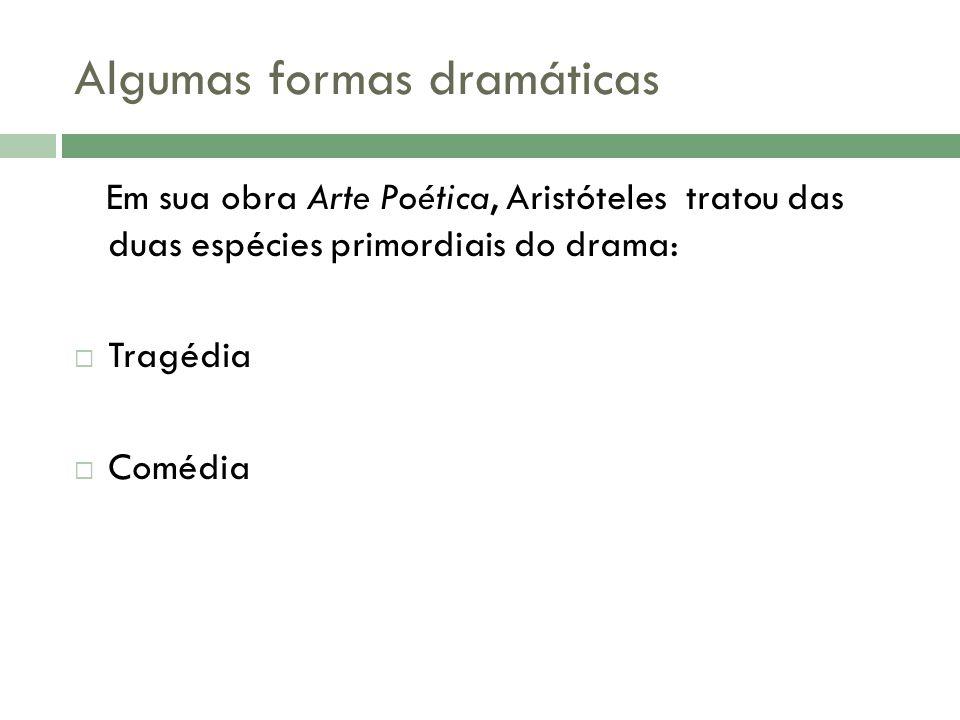 Algumas formas dramáticas