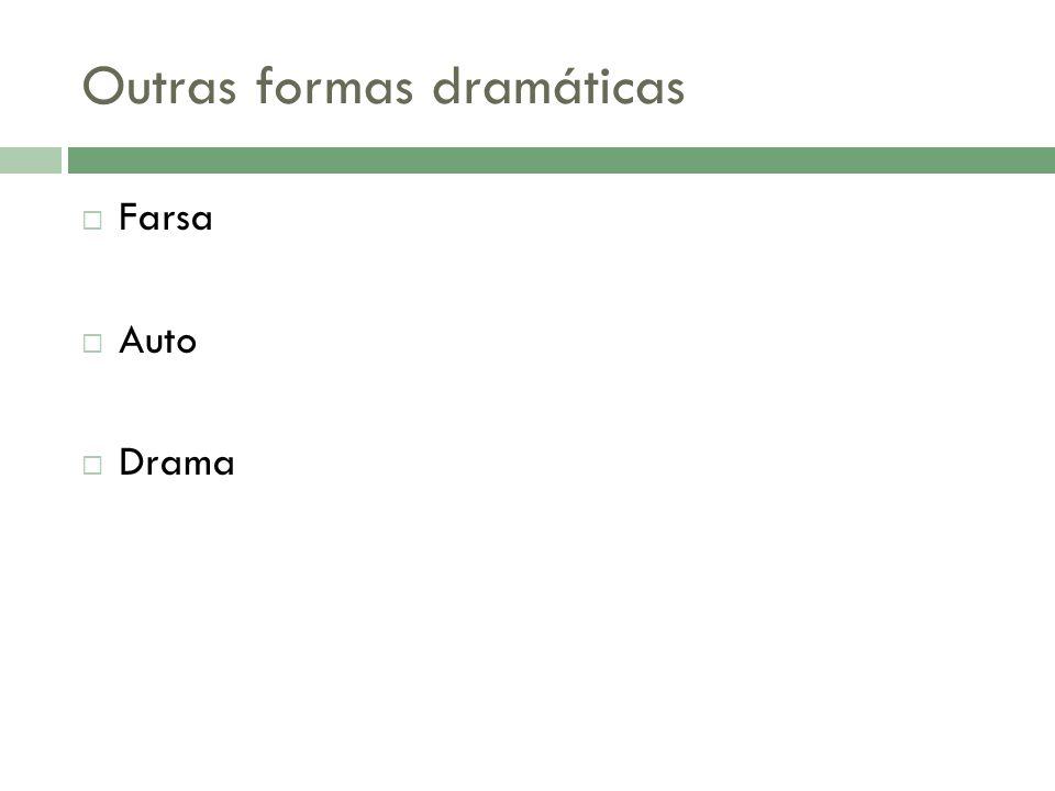 Outras formas dramáticas