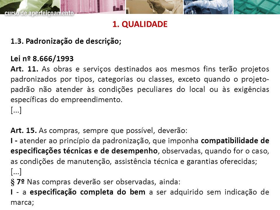 1. QUALIDADE 1.3. Padronização de descrição; Lei nº 8.666/1993