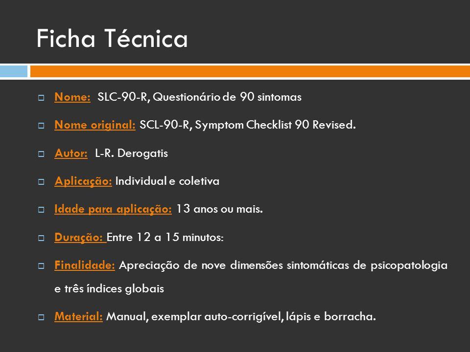 Ficha Técnica Nome: SLC-90-R, Questionário de 90 sintomas