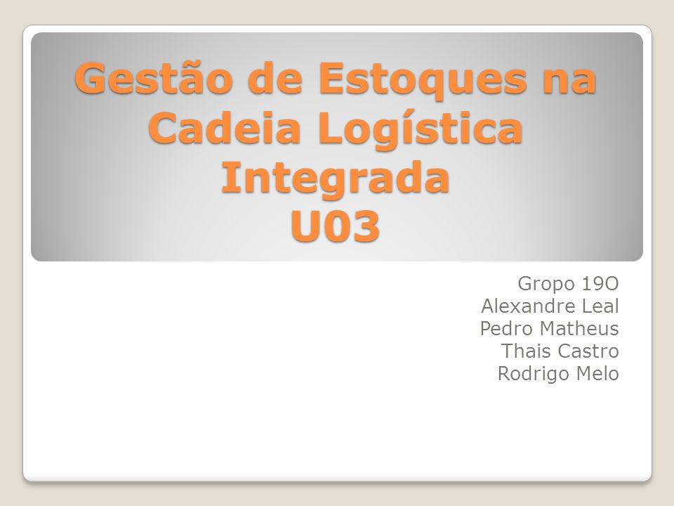 Gestão de Estoques na Cadeia Logística Integrada U03
