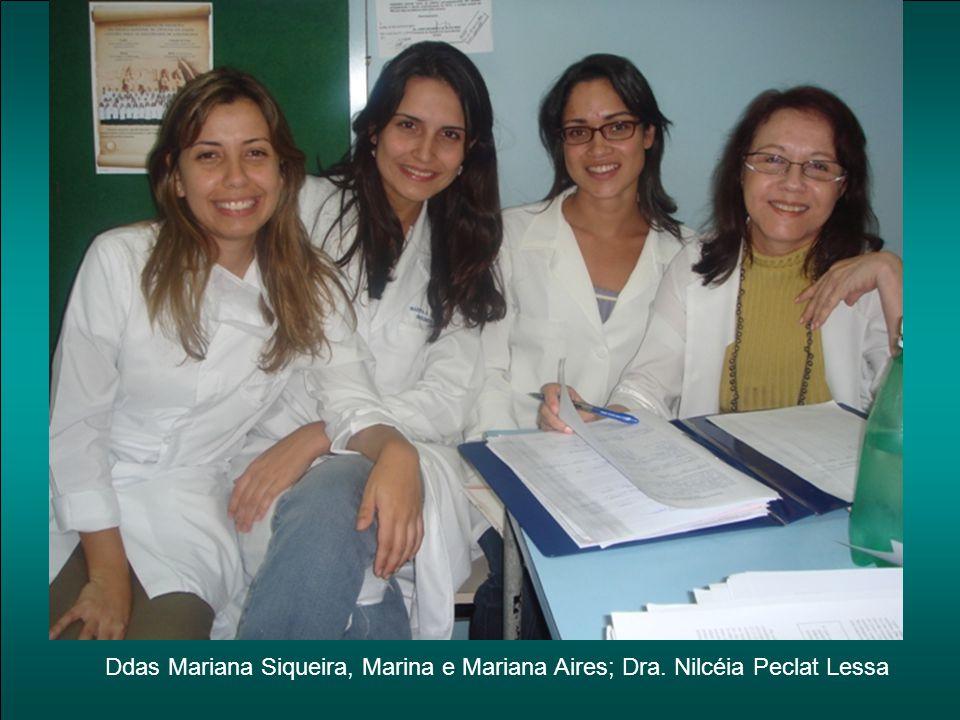 Ddas Mariana Siqueira, Marina e Mariana Aires; Dra