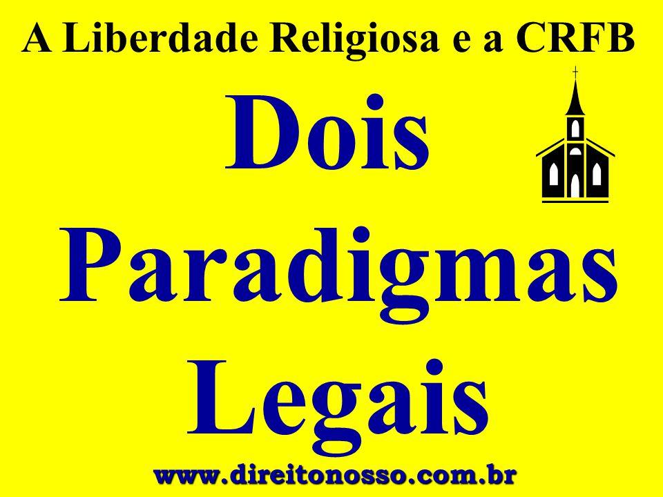 A Liberdade Religiosa e a CRFB Dois Paradigmas Legais