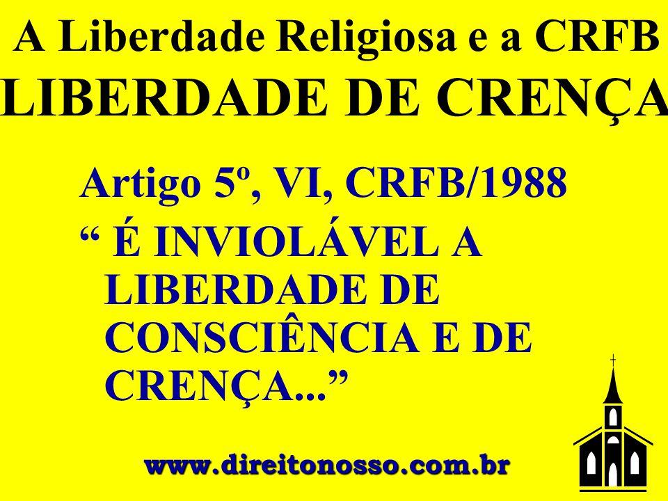 A Liberdade Religiosa e a CRFB LIBERDADE DE CRENÇA