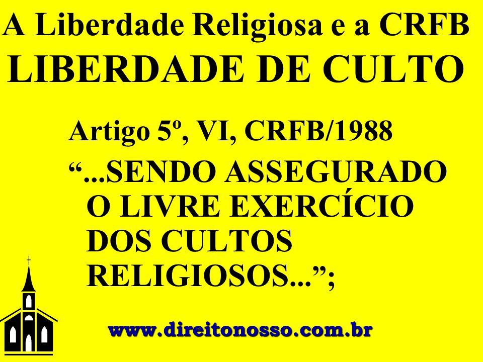 A Liberdade Religiosa e a CRFB LIBERDADE DE CULTO