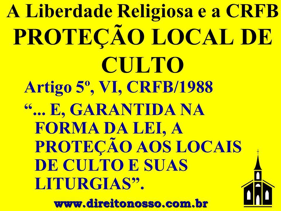A Liberdade Religiosa e a CRFB PROTEÇÃO LOCAL DE CULTO