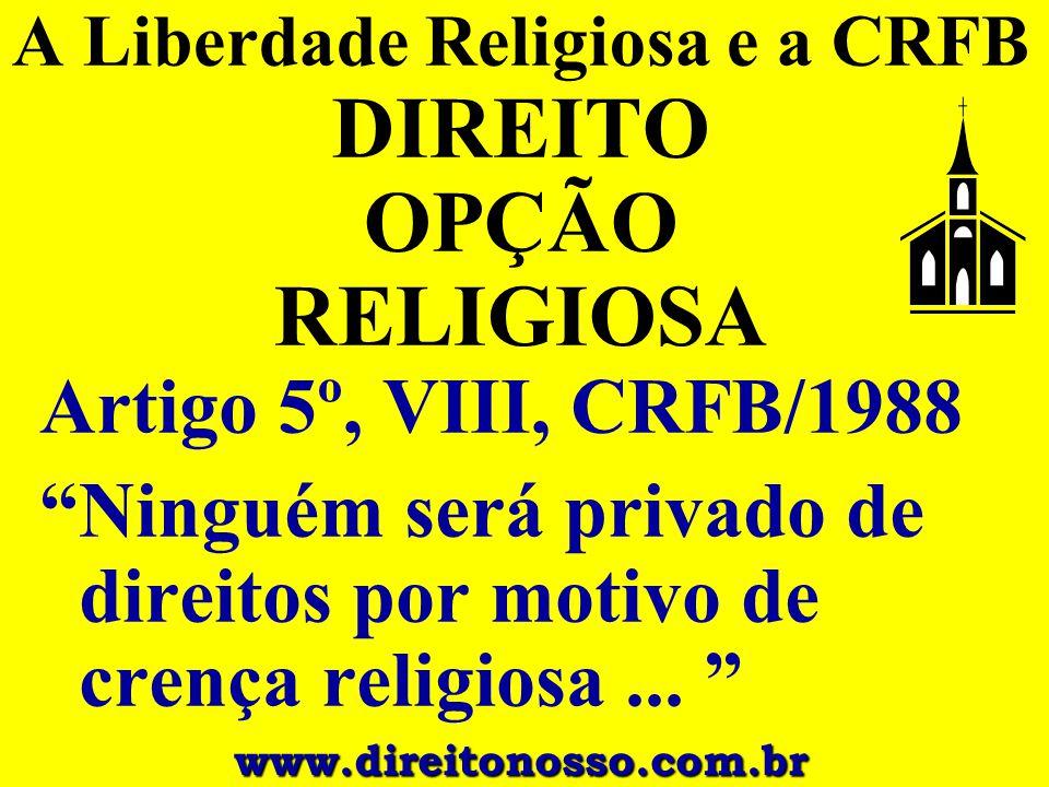 A Liberdade Religiosa e a CRFB DIREITO OPÇÃO RELIGIOSA