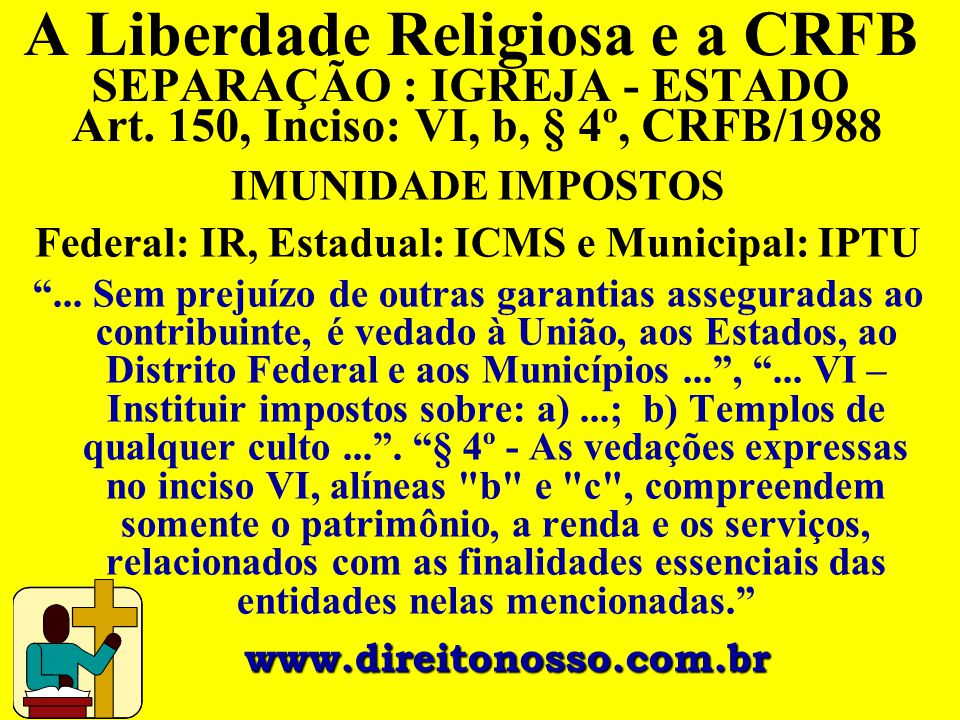 Federal: IR, Estadual: ICMS e Municipal: IPTU