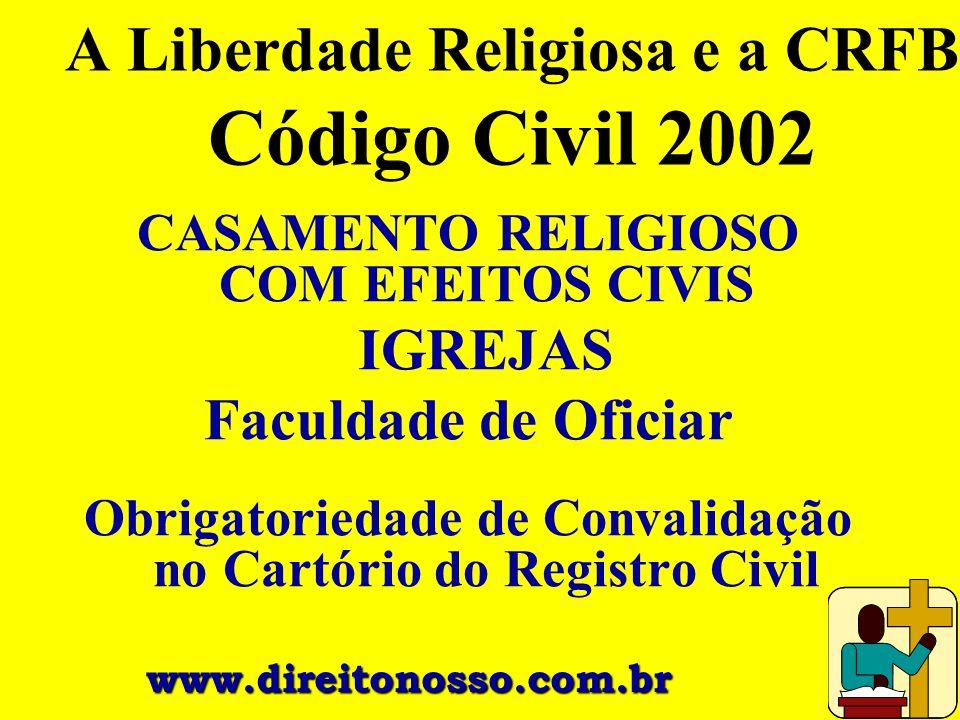 A Liberdade Religiosa e a CRFB Código Civil 2002