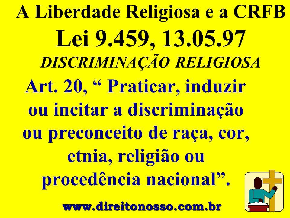 A Liberdade Religiosa e a CRFB Lei 9. 459, 13. 05