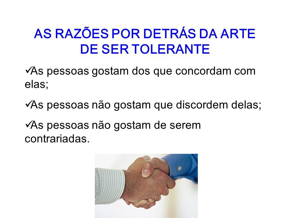 AS RAZÕES POR DETRÁS DA ARTE DE SER TOLERANTE