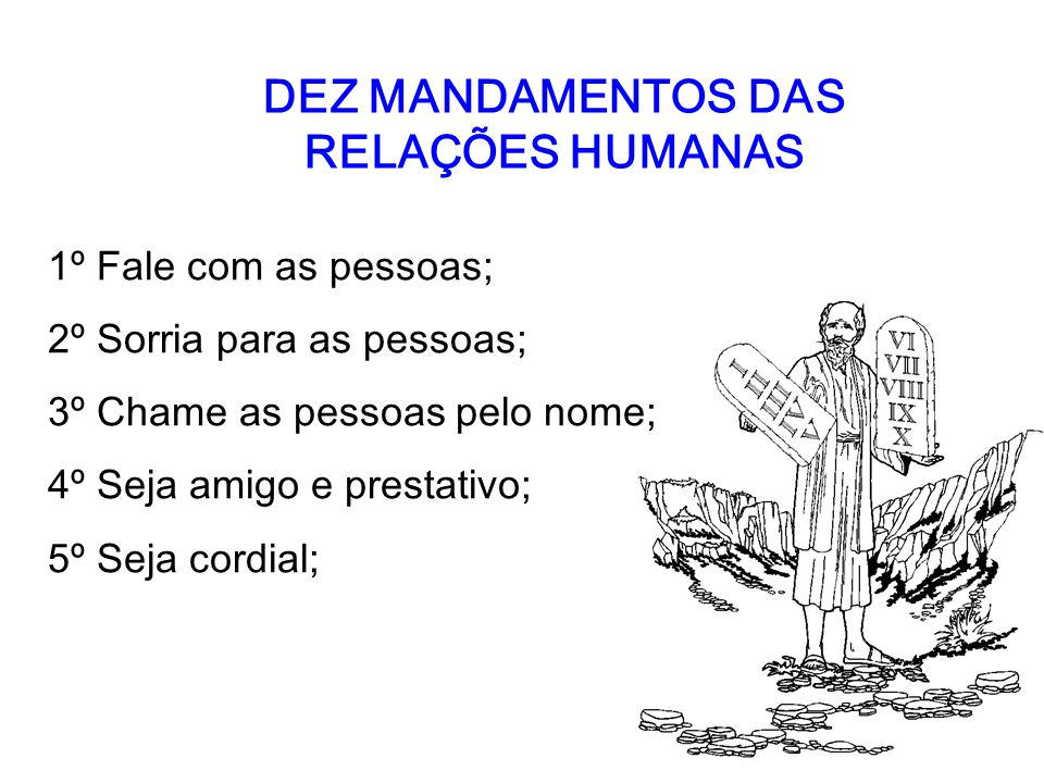 DEZ MANDAMENTOS DAS RELAÇÕES HUMANAS
