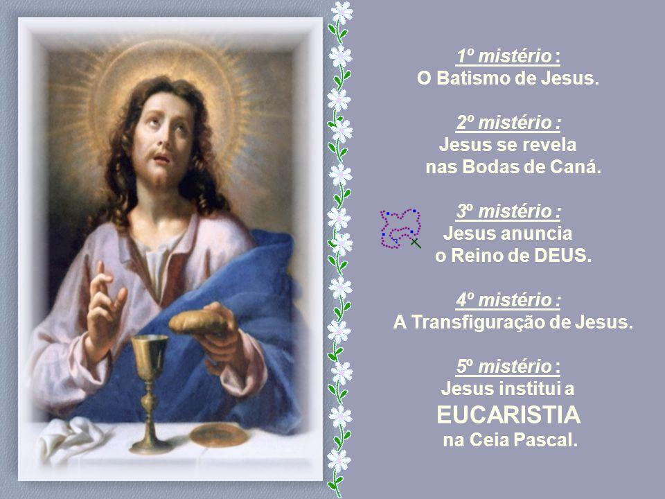 EUCARISTIA 1º mistério : O Batismo de Jesus.