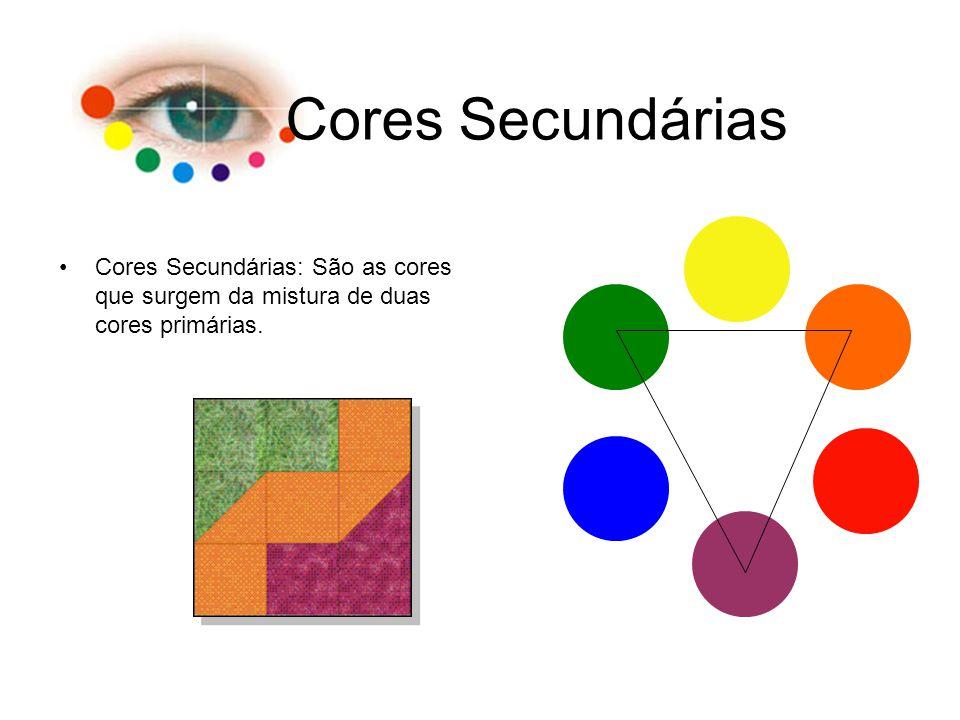 Cores Secundárias Cores Secundárias: São as cores que surgem da mistura de duas cores primárias.