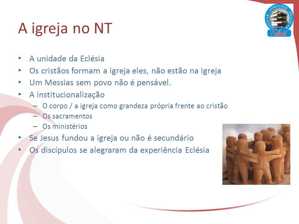 A igreja no NT A unidade da Eclésia