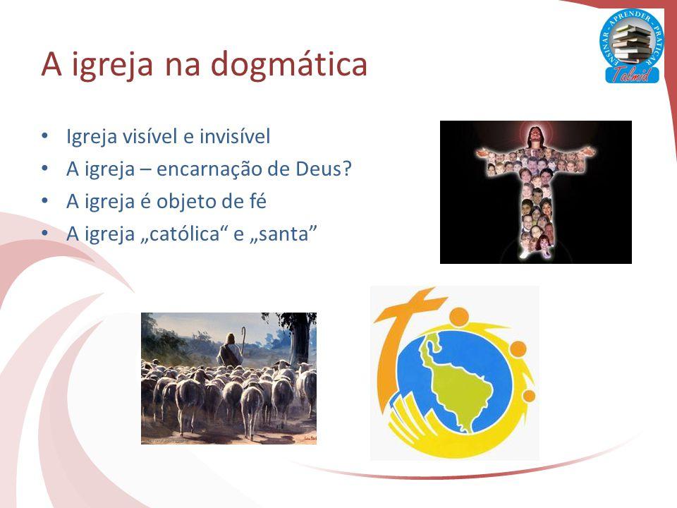 A igreja na dogmática Igreja visível e invisível