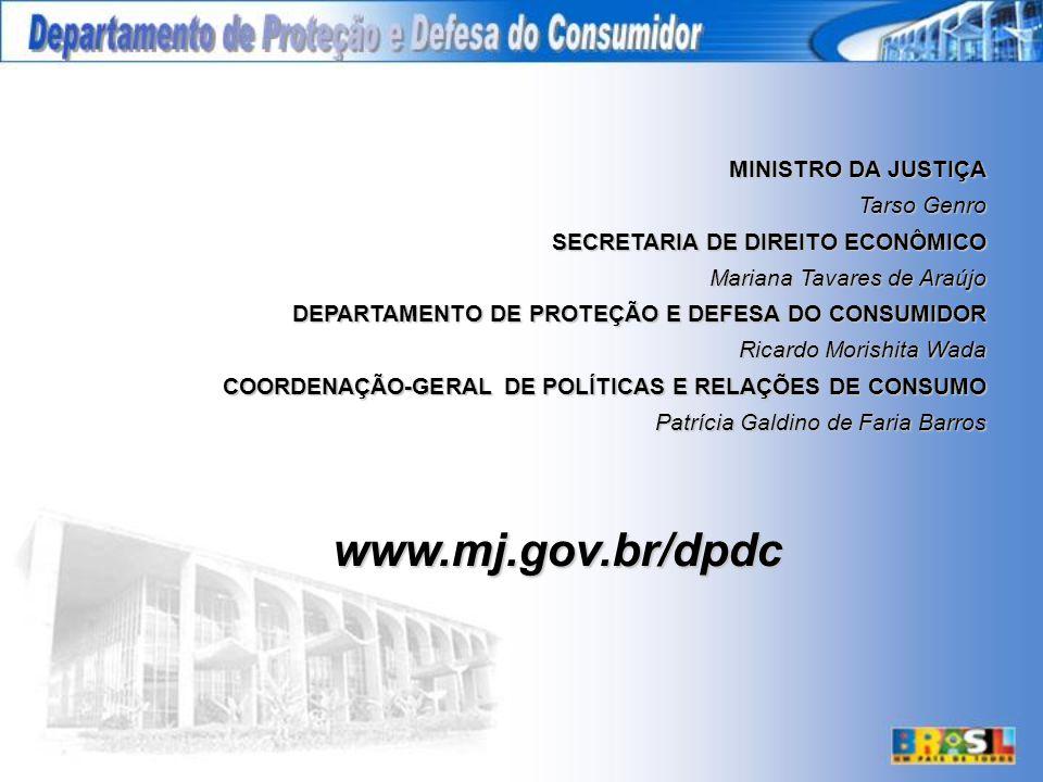 www.mj.gov.br/dpdc MINISTRO DA JUSTIÇA Tarso Genro