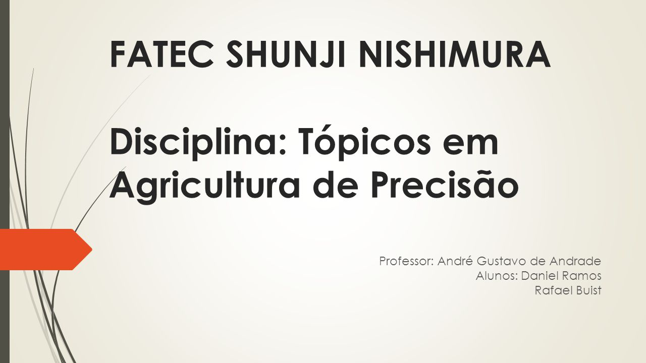 FATEC SHUNJI NISHIMURA Disciplina: Tópicos em Agricultura de Precisão