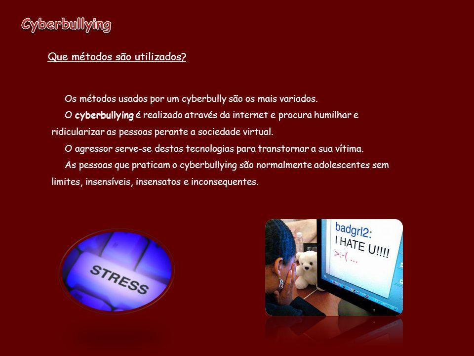 Cyberbullying Que métodos são utilizados