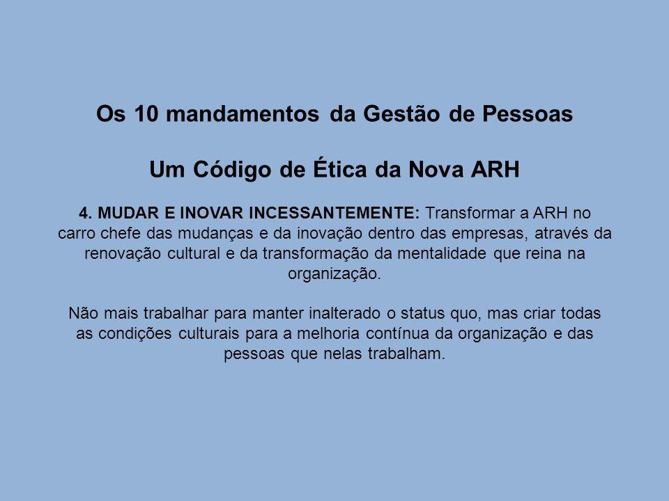 Os 10 mandamentos da Gestão de Pessoas Um Código de Ética da Nova ARH 4.