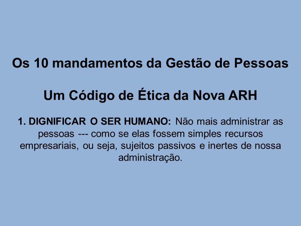 Os 10 mandamentos da Gestão de Pessoas Um Código de Ética da Nova ARH 1.