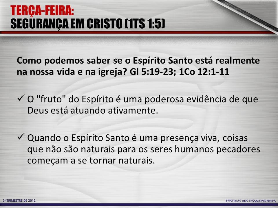 TERÇA-FEIRA: SEGURANÇA EM CRISTO (1TS 1:5)