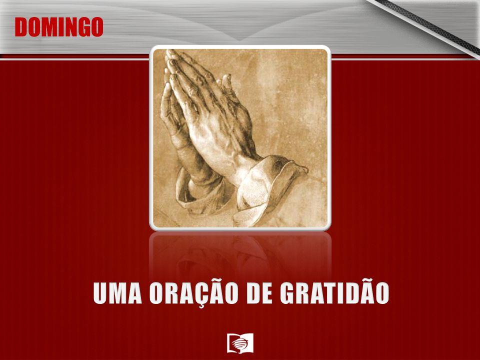 DOMINGO UMA ORAÇÃO DE GRATIDÃO