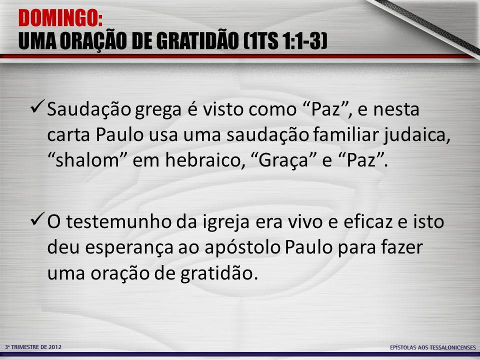 DOMINGO: UMA ORAÇÃO DE GRATIDÃO (1TS 1:1-3)
