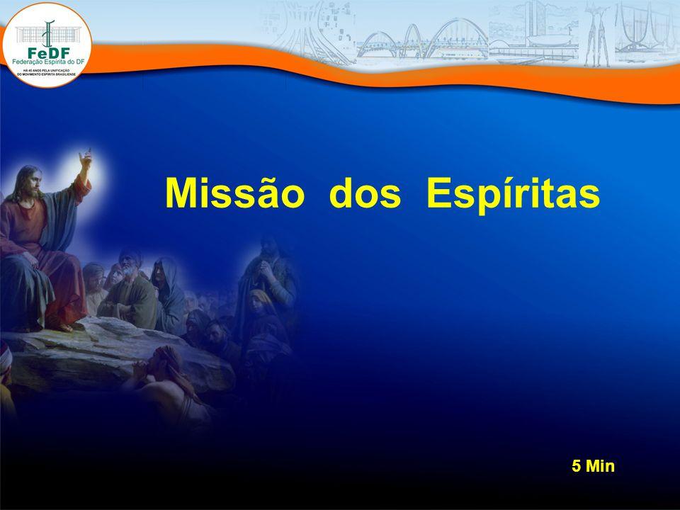 Missão dos Espíritas 5 Min