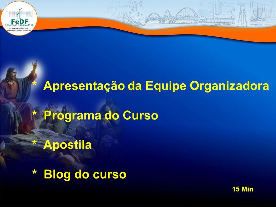 Apresentação da Equipe Organizadora. Programa do Curso. Apostila