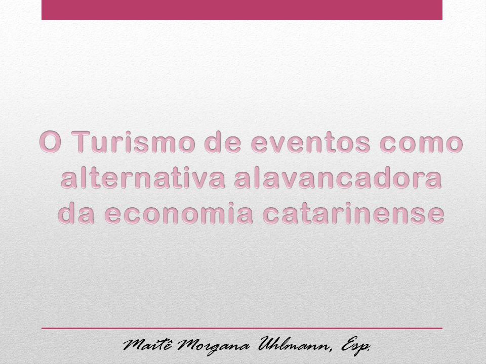O Turismo de eventos como alternativa alavancadora
