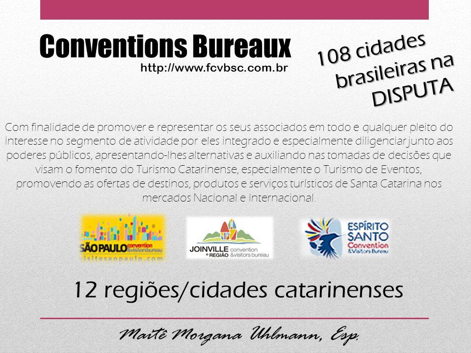 Conventions Bureaux 12 regiões/cidades catarinenses 108 cidades
